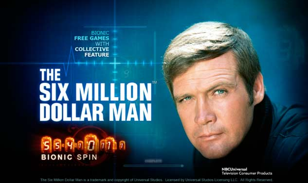the six million dollar man online slot game